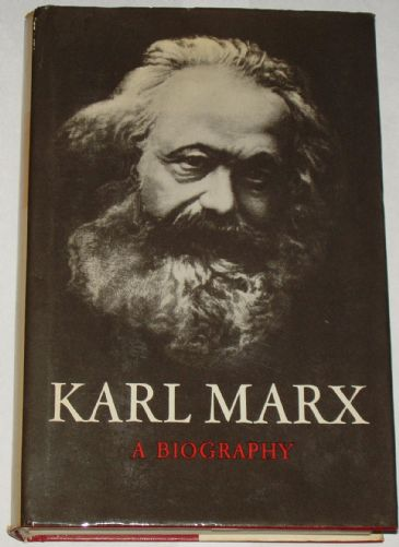 Karl Marx - A Biography